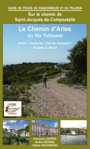 Le chemin d'Arles ou Via Tolosana