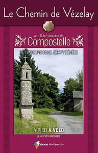 Le chemin de Vézelay, de la Bourgogne aux Pyrénées