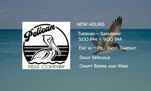 Pelican Pizza CO New Hours