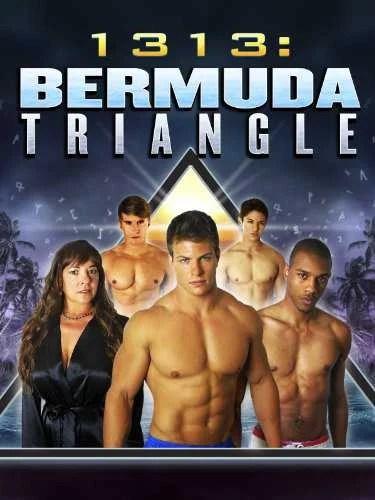 """VER ONLINE Y DESCARGAR PELICULA """"1313: Bermuda Triangle"""""""