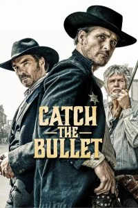 Catch the Bullet (2021)