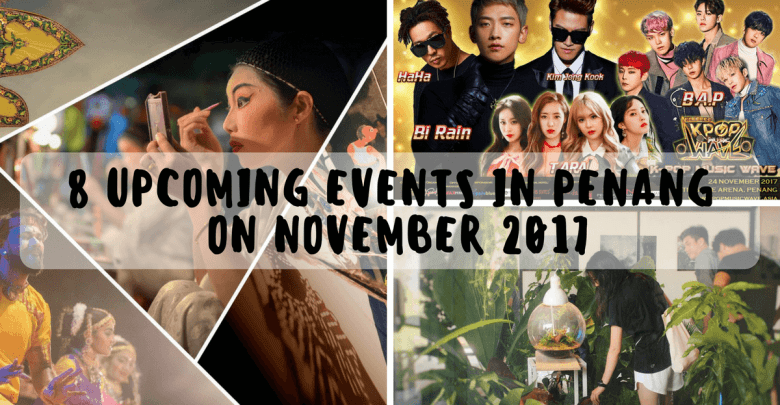 8 Upcoming Events in Penang on November 2017