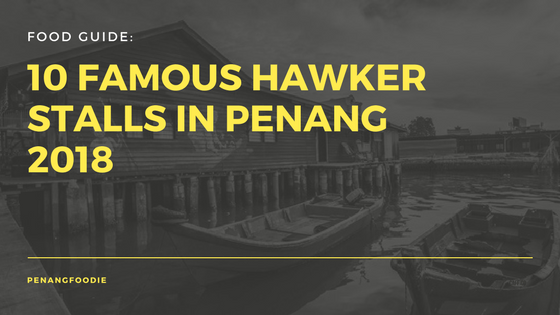 Best hawker food in Penang