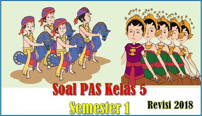 soal UAS atau PAS kelas 5 semester 1 kurikulum 2013