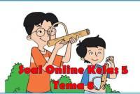 soal online tema 8 kelas 5
