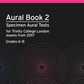 Trinity College Aural Book 2 Specimen Aural Tests grades 6-8 from 2017 available at Penarth Music Centre