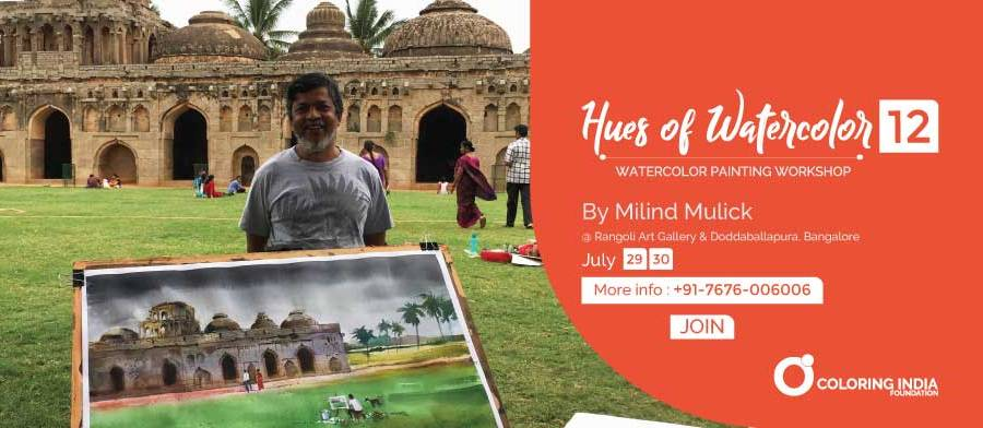 Watercolor painting workshop by Milind Mulick watercolor painting workshop by milind mulick - Watercolor workshop by Milind Mulick Hues of watercolor 12th Edition by Coloring India Foundation - Watercolor painting workshop by Milind Mulick in Banaglore