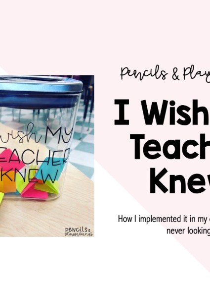 Implementing I Wish My Teacher Knew