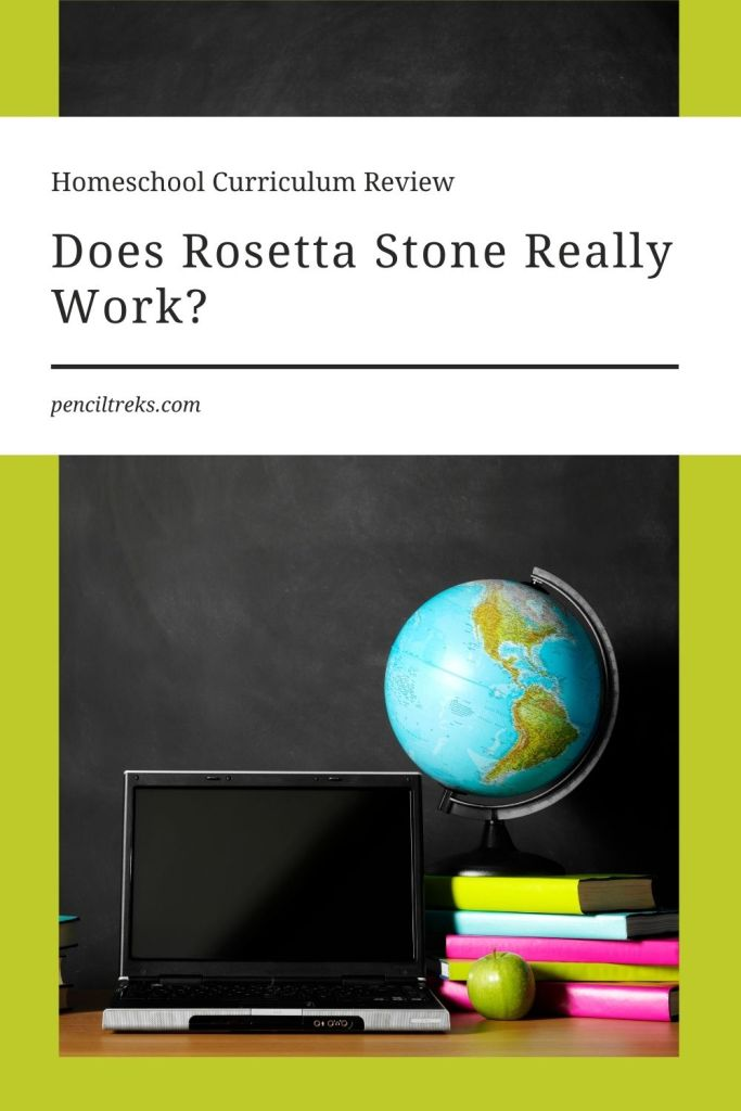 Does Rosetta Stone really work for homeschoolers?