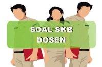 Contoh Soal SKB Dosen 2018 dan Jawabannya