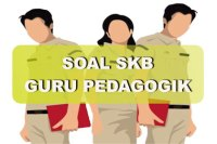 Contoh Soal SKB Guru Pedagogik 2018 dan Jawabannya