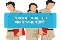 Contoh Soal Tes PPPK dan Jawabannya Terbaru 2021