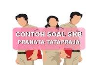 Contoh Soal SKB Pranata Tatapraja 2021 dan Jawabannya