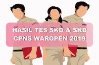 Hasil Tes SKD dan SKB CPNS Kabupaten Waropen 2019