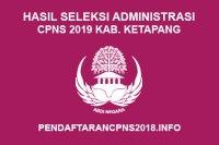 Hasil Seleksi Administrasi CPNS Kabupaten Ketapang 2019