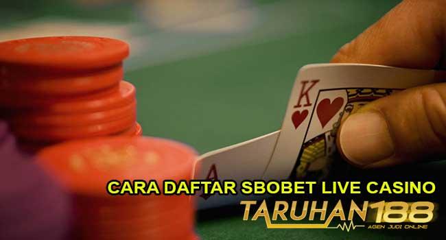 CARA DAFTAR SBOBET LIVE CASINO