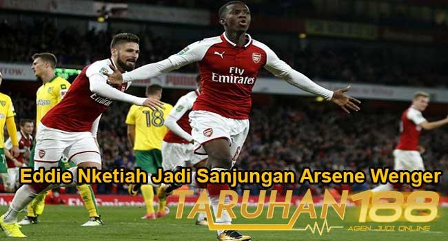 Eddie Nketiah Jadi Sanjungan Arsene Wenger