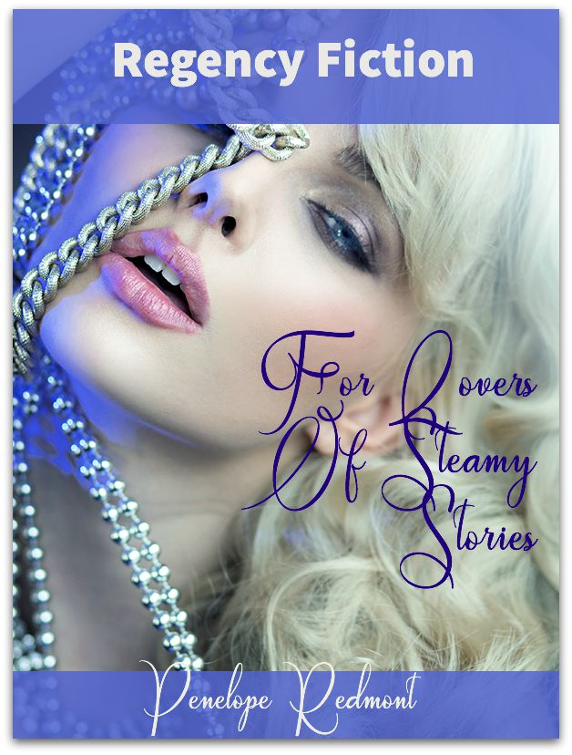 Regency Fiction For Lovers Of Steamy Stories