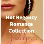 Hot Regency Romance Collection: Ultimate Indulgence