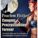 Fearless Fiction: 3 Ways To Conquer Procrastination Forever