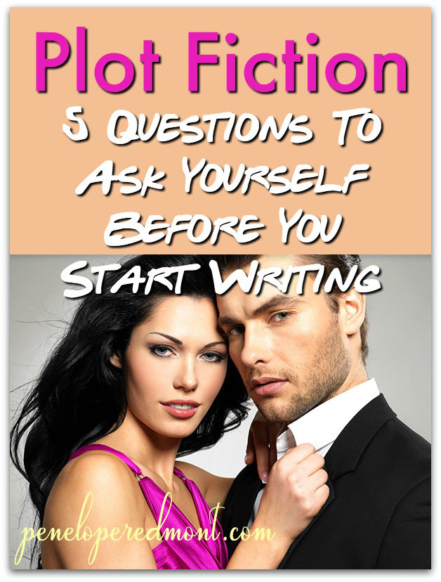 Plot Fiction: 5 Questions To Ask Yourself Before You Start Writing
