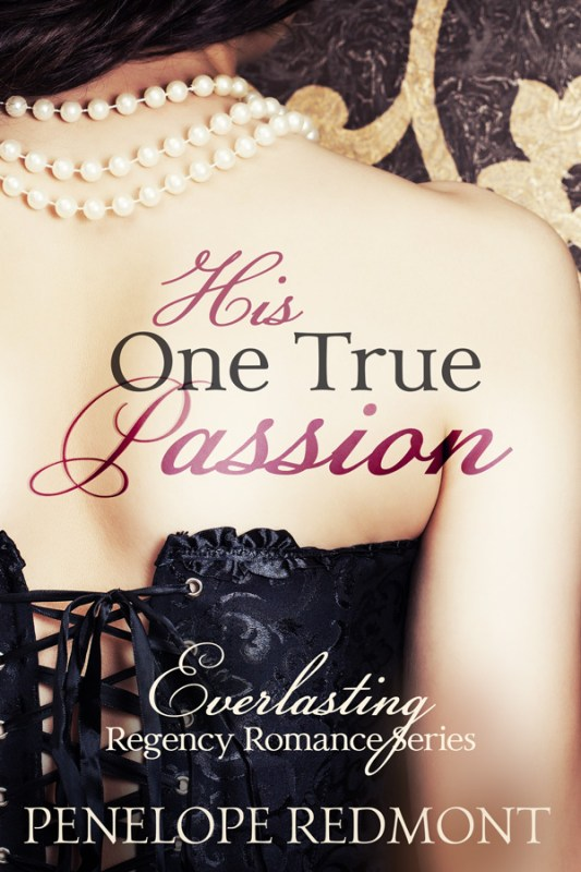 His One True Passion: Everlasting Regency Romance Series