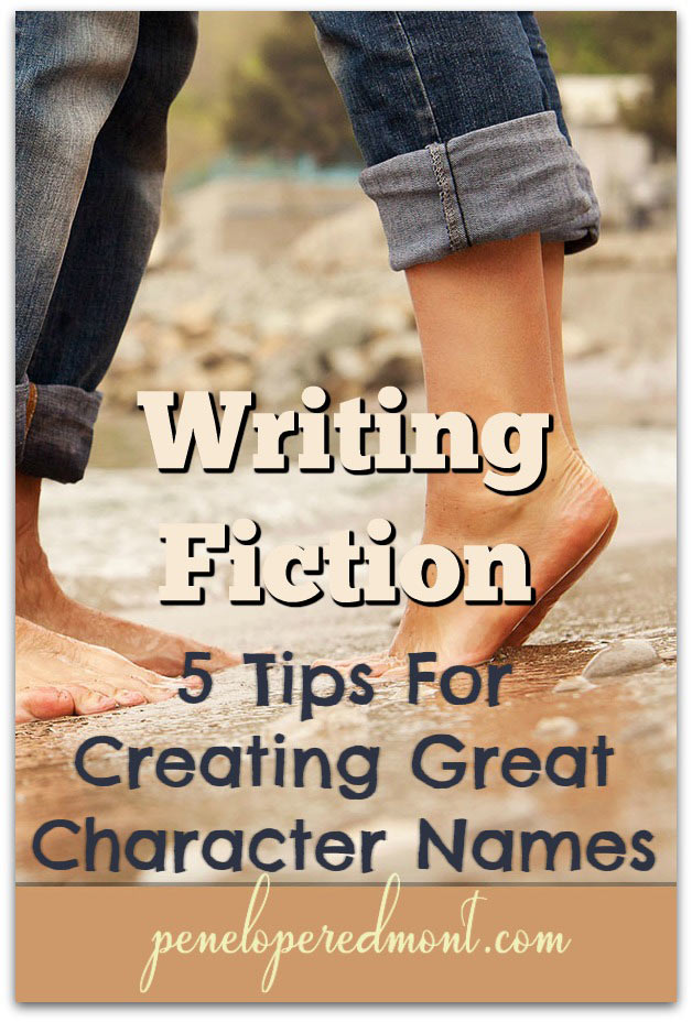 Writing Fiction: 5 Tips For Creating Great Character Names