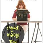 5 Novel Writing Tips To Help You To Conquer NaNoWriMo