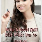 Write A Novel FAST: Edit While You're Writing