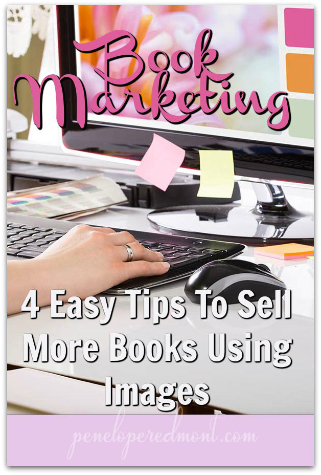 Book Marketing: 4 Easy Tips To Sell More Books Using Images