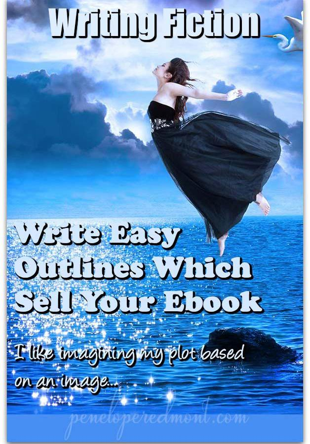 Writing Fiction: Write Easy Outlines Which Sell Your Ebook