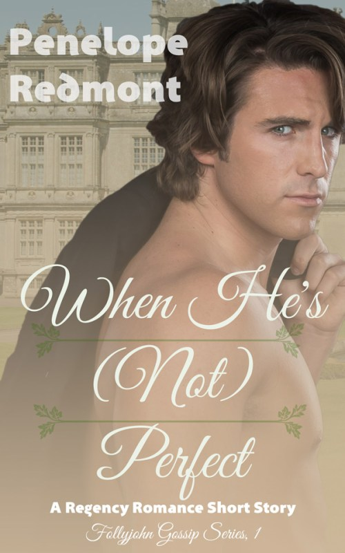 When He's (Not) Perfect: A Regency Romance Short Story