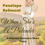 New Regency Romance Short Story: When She's A Pretender