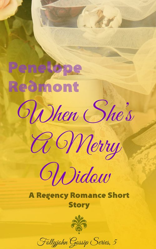 When She's A Merry Widow: A Regency Romance Short Story