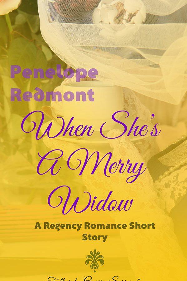 When She's A Merry Widow: A Regency Romance Short Story