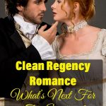 Clean Regency Romance: What's Next For The Eardleys?