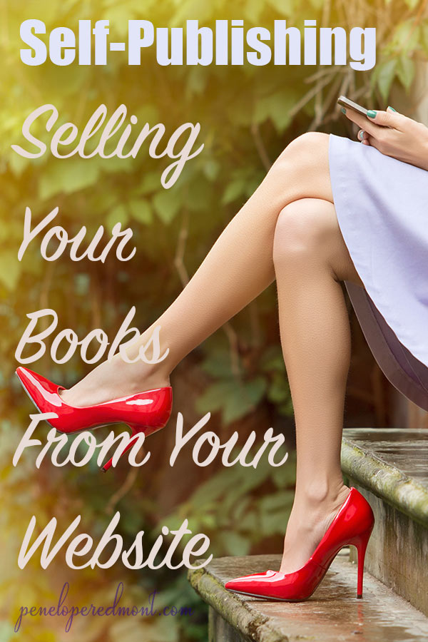 Self-Publishing And Selling Your Books From Your Website
