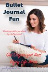 Bullet Journal Fun: Get Organized And Enjoy Life More