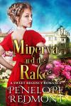 New Regency Romance: Minerva And The Rake