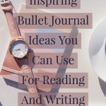 Inspiring Bullet Journal Ideas You Can Use For Reading And Writing