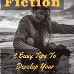 Write Fiction: 3 Easy Tips To Develop Your Characters' Motivation