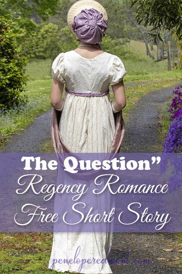 "Regency Romance: Free Short Story, ""The Question"""