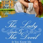 Regency Romance, The Lady And The Devil: If You Knew Me