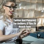 Social Media For Authors: 3 Tips To Reach Fans In 2020