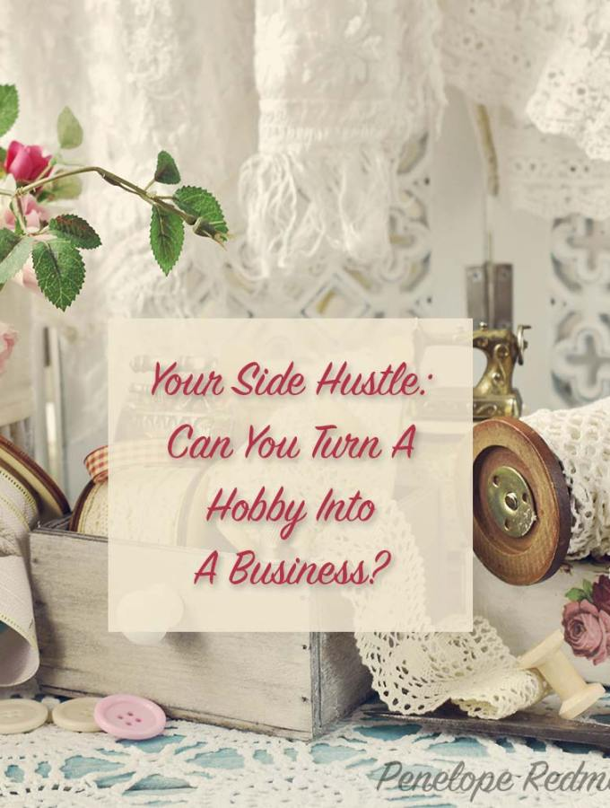 Your Side Hustle: Can You Turn A Hobby Into A Business?
