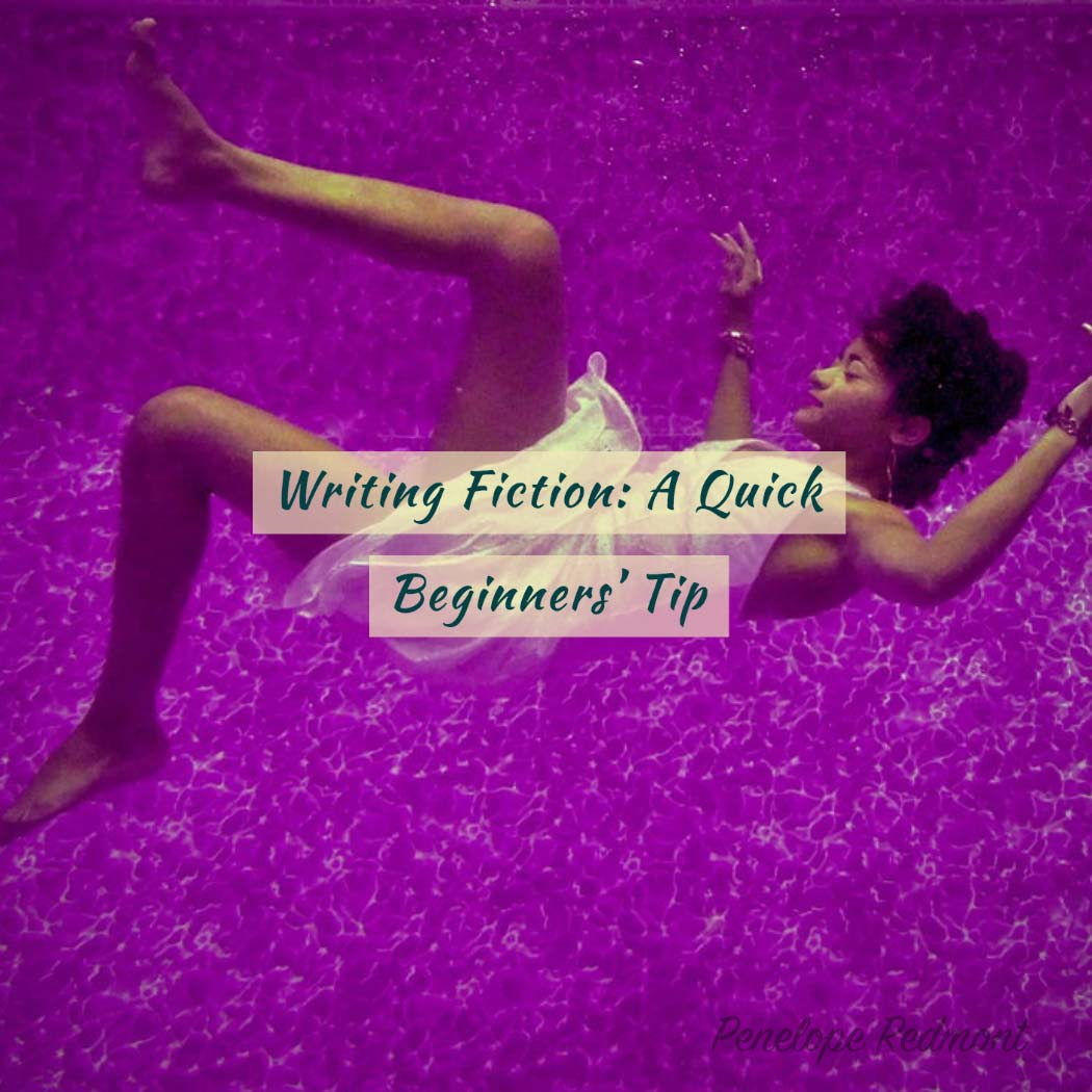 Writing Fiction: A Quick Beginners' Tip