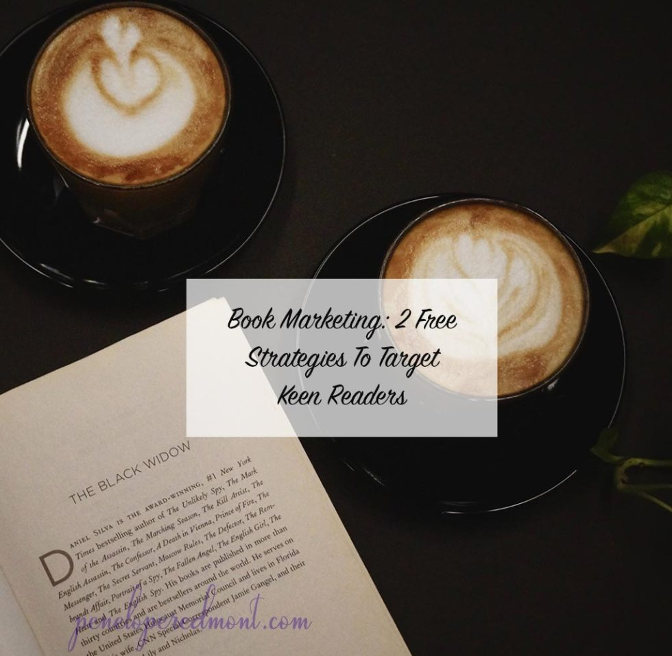 Book Marketing: 2 Free Strategies To Target Keen Readers