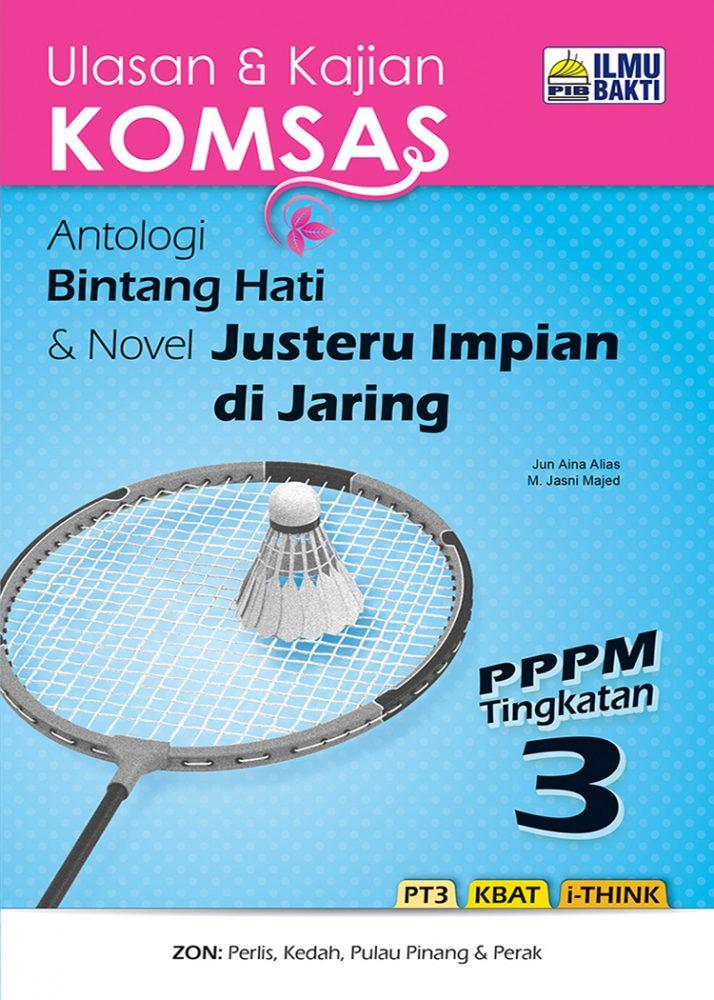 Ulasan & Kajian KOMSAS Antologi Bintang Hati & Novel Justeru Impian di Jaring PPPM Tingkatan 3
