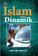 Islam yang Dinamik - Amini Amir Abdullah
