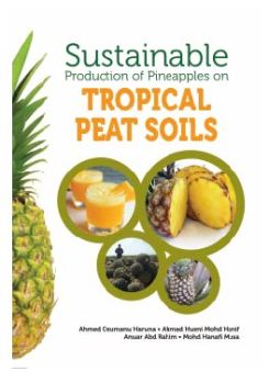Sustainable Production of Pineapples on Tropical Peat Soils - Ahmed Osumanu Haruma, Ahmad Husni Mohd Hanif, Anuar Abd Rahim, Mohd Hanafi Musa